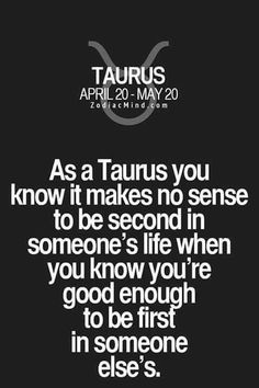 As a Taurus you cannot tolerate being in someone's life when you know you deserve to be Astrology Taurus, Zodiac Signs Taurus, Zodiac Facts, Taurus Memes, Taurus Quotes, Taurus Woman, Taurus And Gemini, Life Quotes, Wisdom Quotes