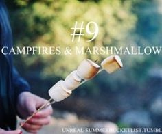 Bucket List... Campfires and Marshmallows (already completed)