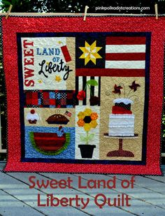 Sweet Land of Liberty Quilt - Pink Polka Dot Creations