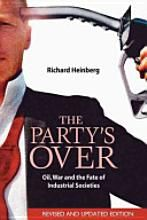 The party's over: oil, war and the fate of industrial societies    http://www.google.com/products/catalog?q=the+party%27s+over+book=en=firefox-a=2f5=org.mozilla:en-US:official=imvns=5=on.2,or.r_gc.r_pw.r_cp.r_qf.,cf.osb=1680=929=1=UTF-8=shop=9075300821195195930=X=EpKJT6DbIura0QGGqND7CQ=0CGQQ8gIwAA