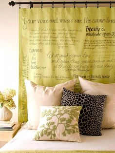 """*Cheap  Chic DIY Headboard Ideas* ~ """"Spreading the Word""""  [Make a bold statement with a headboard created from a curtain panel. Use fabric markers of different thicknesses or colors to write favorite quotes, poems, or lyrics on the panel. Hang the creation from a curtain rod using clip rings.]~[Photo credit - Better Homes Garden]'h4d'120908"""