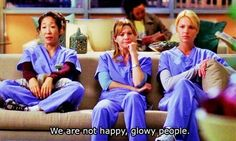 "Cristina Yang: ""We are not happy, glowy people."""
