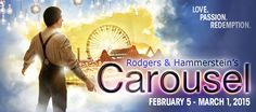 RODGERS & HAMMERSTEIN'S CAROUSEL        February 5 – March 1, 2015 A 5TH AVENUE THEATRE/ SPECTRUM DANCE THEATER CO-PRODUCTION