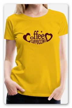 T-SHIRT, MIT DEM TEXT KAFFEE CAPPUCCINO, ZWISCHEN ZWEI HERZEN UND  DARÜBER EINE KAFFEEBOHNE. CAPPUCCINO ODER KOFFEINTABLETTE  MACHEN DICH WACH, ABER DAS SHIRT ZAUBERT DIR EIN LÄCHELN INS GESICHT. Pullover, Ber, T Shirt, Tops, Women, Fashion, Coffee Latte, Two Hearts, Pour Over Coffee