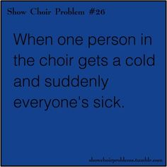 Show Choir Problems! Happens so many times!
