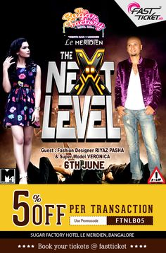 Pretty people pumps up the party! @The Next Level Party feat. prominent Fashion Designer @Riyaz Pasha & the Super Model @Veronica at Le Meridien, Bangalore, TODAY! Last chance to book