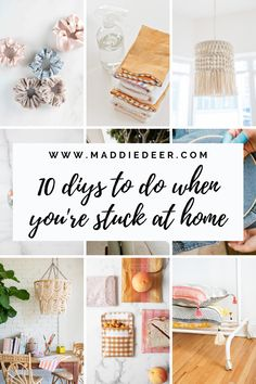 10 DIYs to Do When You're Stuck at Home
