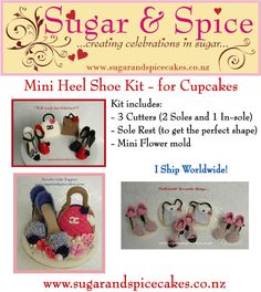 Cutters & Tutorial: Mini Heel Shoes - Cupcake Size. Comes with 2 sole cutters and 1 In-sole cutter, a Sole rest and a mini rose flower mold.  $20 NZD + shipping Limited number available  I ship worldwide.   email mel@sugarandspicecakes.co.nz
