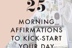 25 morning affirmations to kick-start your day