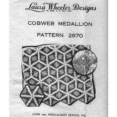 This cobweb crochet medallion pattern takes us all the way back to 1941.   Join the medallions to form bedspreads, tablecloths and more.   The pattern is Laura Wheeler 2870, a Mail Order Design.