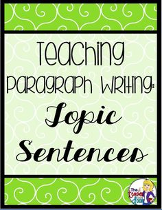 The first in a four part series on teaching Paragraph Writing. This one focuses on Topic Sentences. Based on the Step Up to Writing Model but can be used successfully in any classroom. Paragraph Writing Topics, Teaching Paragraphs, Topic Sentences, Expository Writing, Writing Strategies, Informational Writing, Writing Lessons, Teaching Writing, Writing Activities