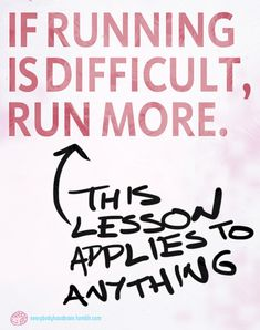 Got to remember this. The run I just did was so tough it nearly made me cry!!