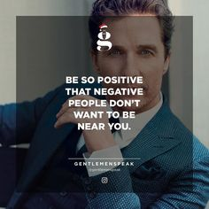 Stay positive! #GentlemenSpeak