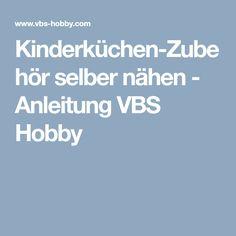 Kinderküchen-Zubehör selber nähen - Anleitung VBS Hobby