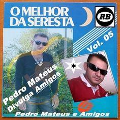 Pedro Mateus e Amigos - Seresta - Vol. 05
