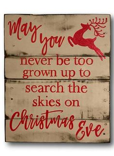 I hope Christmas stays magical for my kiddos for years to come! May You Never Be Too Grown Up To Search The Skies on Christmas Eve Sign- Christmas Decoration - Christmas sign - Christmas decor Wood Christmas Sign- Rustic Christmas Mantel Decor Christmas Signs, Country Christmas, Christmas Art, Christmas Projects, All Things Christmas, Winter Christmas, Vintage Christmas, Christmas Ideas, Christmas 2017