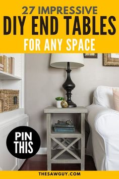 Ready to give your home a new look? Getting new end tables is an easy way to refresh your space. If you're on a budget, check out our list of 27 DIY end tables for any room in your home.  #thesawguy #endtable #diytable #sidetable #roommakeover #diyhome #diyproject #woodworkingproject