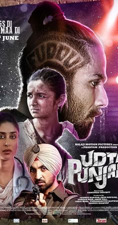 Directed by Abhishek Chaubey.  With Alia Bhatt, Shahid Kapoor, Diljit Dosanjh, Kareena Kapoor. A story that revolves around drug abuse in the affluent north Indian State of Punjab and how the youth there have succumbed to it en-masse resulting in a socio-economic decline.