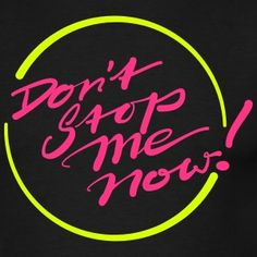 Don't Stop Me Now! Girl Trends, Me Now, Bid Day, Typography Logo, Media Design, Pop, Wall Collage, Cute Wallpapers, Signage