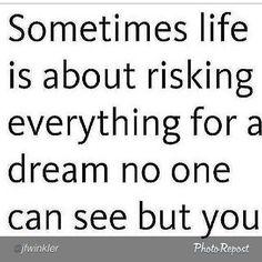 """by @jfwinkler """"Go for it!  #risks #life #dream #faith"""""""