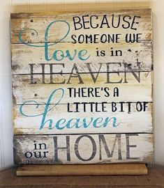 Bereavement Quote Reclaimed Wood Pallet Sign Home Decor Because someone we love is in heaven, there's a little bit of heaven in our home. Grief is such a painful process. Show someone who is mourning a loved one that you care. This simple quote on Wood Pallet Signs, Diy Wood Signs, Pallet Art, Reclaimed Wood Signs, Pallet Boards, Rustic Signs, Pallet Crafts, Diy Pallet Projects, Wood Projects