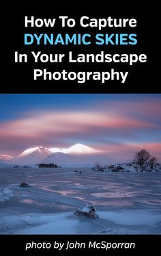 How To Capture Dynamic Looking Skies In Your Landscape Photography. Get powerful photos with amazing skies following these tips. Nature photography, graduated neutral density filter, polarizer, sunrise, sunset. #photographytips #naturephotography