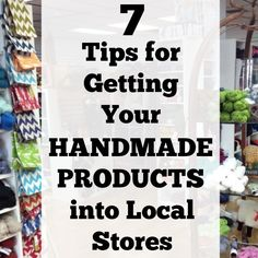 7 Tips to Get Your Handmade Products into Local Stores and Boutiques - Great for Silhouette Cameo or Cricut Explore or Maker craft business owners - http://cuttingforbusiness.com/2018/03/29/how-to-get-handmade-products-into-stores/