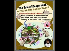 The Tale of Despereaux in Brain Based Tasks  Grades 2 - 6 Imagine a tiny mouse with a big name - who could teach you about your awesome brain!   https://www.teacherspayteachers.com/Product/The-Tale-of-Despereaux-with-Brain-Based-Tasks-to-Build-Super-powers-3249196  This story could last you an entire year as a jump start to every morning. You'll end up with your own tiny mouse community with all the powers you build into it.