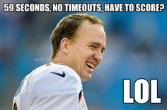 Even if you lost Denver, what a great comeback! And also why Manning is the freaking man!!