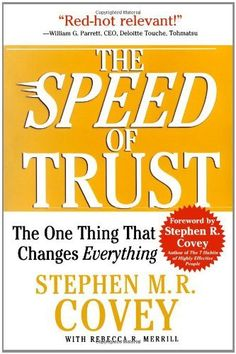 The SPEED of Trust: The One Thing That Changes Everything #Covey http://amzn.to/M1GGww