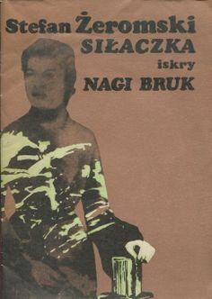 """""""Siłaczka"""",  """"Nagi bruk"""" Stefan Żeromski Cover by Maciej Buszewicz Published by Wydawnictwo Iskry 1980"""