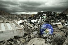 You should be kind to Mother Earth: planet Earth in a landfill.