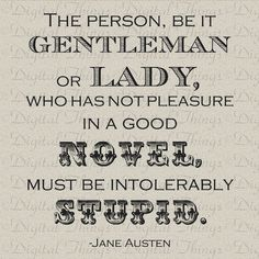 Jane Austen Quote Pride and Prejudice No Pleasure in a Good Novel Digital Download for Iron on Transfer Fabric Pillow Tea Towel DT539. $1.00, via Etsy.