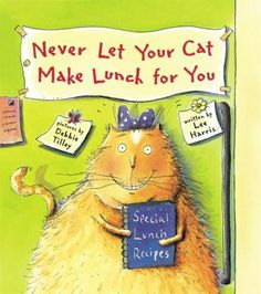 Never Let Your Cat Make Lunch for You by Lee Harris - Pebbles the cat is great at cooking breakfast, but a disaster when it comes to fixing lunch. Lee Harris, Pretend Kitchen, Cooking With Kids, Lunch Recipes, Childrens Books, Back To School, This Book, Things To Come, Kitty