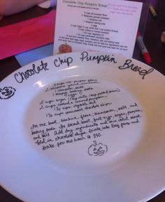 Write on glassware with a sharpie, bake at 350 for 20 minutes and it becomes permanent!  Bake a dessert and put that dessert's recipe on a plate for a great traveling hostess gift!