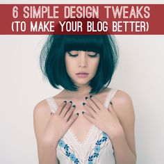 These 6 Simple Design Tweaks will make your blog cleaner, simpler, and easier to read!