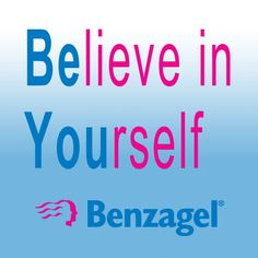 Be You... Believe in yourself.