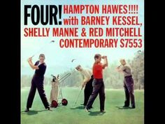 Hampton Hawes Quartet - There Will Never Be Another You (1958) -   Personnel: Hampton Hawes (piano), Barney Kessel (guitar), Red Mitchell (bass), Shelly Manne (drums)  from the album 'FOUR!' (Contemporary Records)