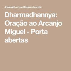 Dharmadhannya: Oração ao Arcanjo Miguel - Porta abertas