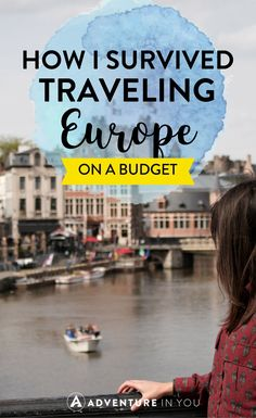 Europe Travel | Looking for tips on traveling Europe? Here's how I budgeted and traveled around one of the most expensive places in the continent.