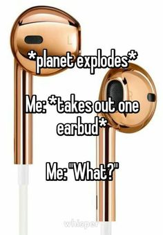 I have these same earbuds in the background picture.
