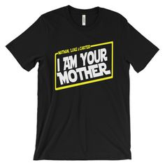 I am your Mother Womens T-Shirt