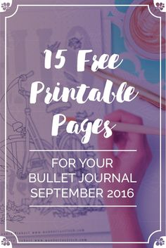 15 Free Printable Pages For Your Bullet Journal SetUp September 2016. Including Habit Tracker, September Memories, Monthly Log and many more beautiful pages.