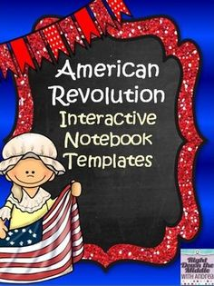 American Revolution Interactive Notebook...If you are teaching the American Revolution, this is the perfect product for you! This resource comes with nine templates, individual template directions, pictures of templates in an interactive notebook, a unit cover page, a table of contents page, and possible answers and information for each template. Students love using interactive notebooks! ($)
