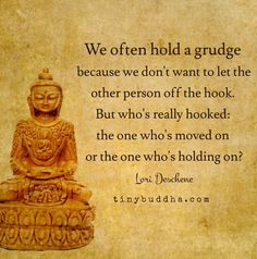 The Irony of Holding a Grudge... With optimal health often comes clarity of thought. Click now to visit my blog for your free fitness solutions! #Buddhism
