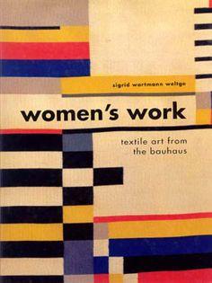 Woman's Work: Textile Art from the Bauhaus