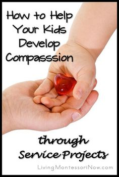 How to Help Your Kids Develop Compassion through Service Projects - My family's experiences along with links to lots of family service projects