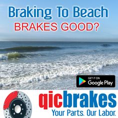 Braking to the beach, have your brakes inspected before heading on the road. Free Brake Estimates offered by Qicbrakes.
