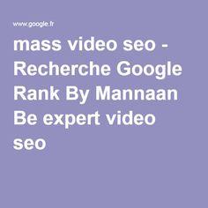 mass video seo - Recherche Google Rank By Mannaan Be expert video seo