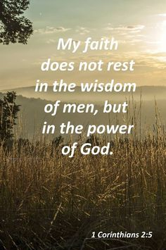 BIble verses about faith: My faith does not rest in the wisdom of men, but in the power of GOD Bible Verses Quotes, Bible Scriptures, Faith Quotes, Faith Bible, Biblical Quotes, Scripture Verses, Religious Quotes, Spiritual Quotes, Between Two Worlds